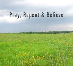 Pray Repent Believe